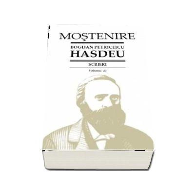 Scrieri. Volumul 13 - Etimologicum Magnum Romaniae. B.P. Hasdeu