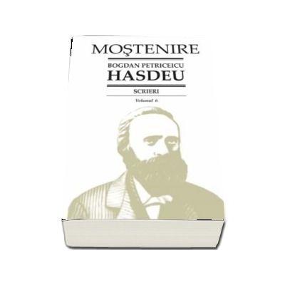 Scrieri. Volumul 6 - Scrieri istorice. Partea I-a. Din volume (1864-1898). B.P. Hasdeu