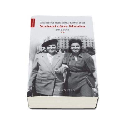 Scrisori catre Monica 1951-1958, volumul II