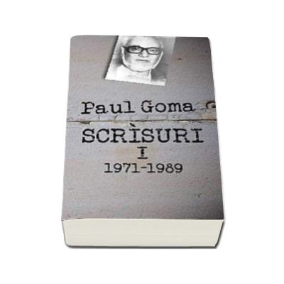 Scrisuri I(1971-1989) Paul Goma