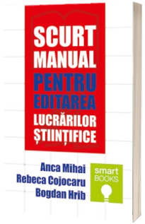 Scurt manual pentru editarea lucrarilor stiintifice