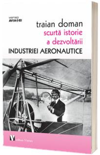 Scurta istorie a dezvoltarii industriei aeronautice