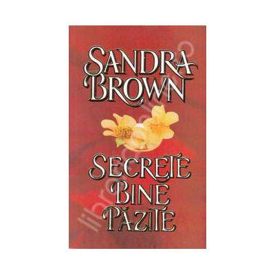 Secrete bine pazite (Sandra Brown)