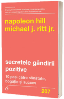 Secretele gandirii pozitive. 10 pasi catre sanatate, bogatie si succes