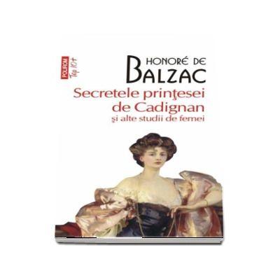 Secretele printesei de Cadignan si alte studii de femei - Honore de Balzac (editie de buzunar Top 10)