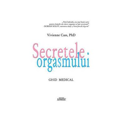 Secretele orgasmului - ghid medical
