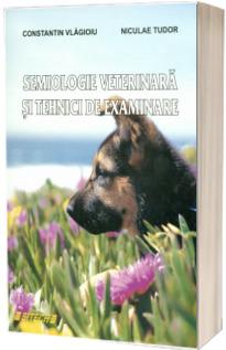 Semiologie veterinara si tehnici de examinare - Constantin Vlagioiu
