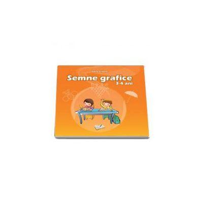 Semne grafice. 3-4 ani (Adina Grigore)