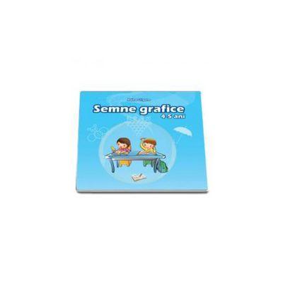 Semne grafice. 4-5 ani (Adina Grigore)