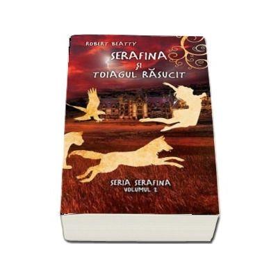 Serafina si toiagul rasucit - Seria Serafina volumul II