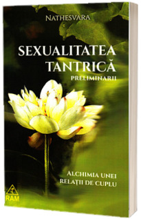 Sexualitatea tantrica. Preliminarii