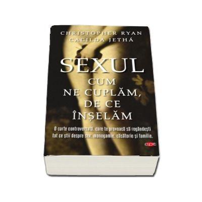Sexul. Cum ne cuplam. De ce inselam. Vol. 63