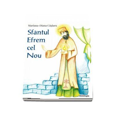 Sfantul Efrem cel Nou - Mariana-Diana Caslaru