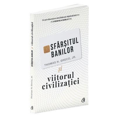 Sfarsitul banilor si viitorul civilizatiei