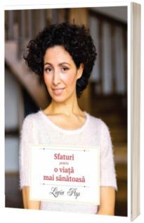Sfaturi pentru o viata mai sanatoasa - Editia a II-a, revizuita si adaugita - Ligia Pop