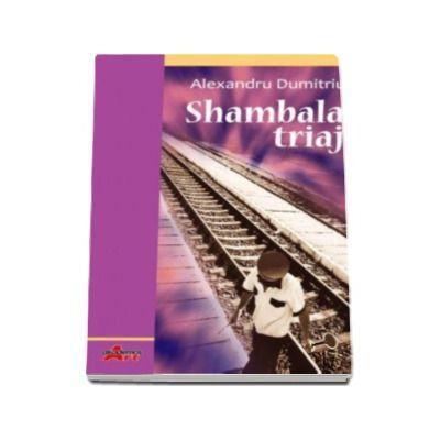 Shambala Triaj - Alexandru Dumitriu