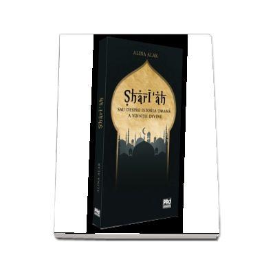 Shari ah sau despre istoria umana a vointei divine