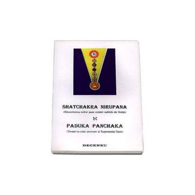 Shatchakra Nirupana - Paduka Panchaka - Descrierea celor sase centri subtili de forta - Tronul cu cinci picioare al Supremului Guru