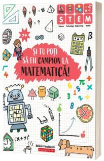 Si tu poti sa fii campion la Matematica (7 ani+)