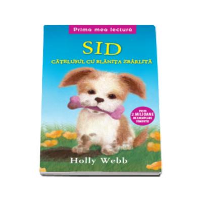 Sid, catelusul cu blanita zbarlita. Prima mea lectura - Holly Webb