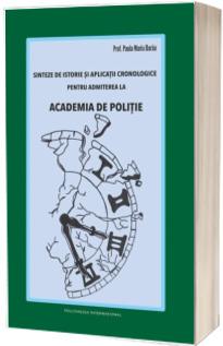 Sinteze de istorie si aplicatii cronologice pentru admiterea la ACADEMIA DE POLITIE