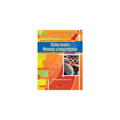 Sisteme mecanice - mentenanta sistemelor mecanice. Manual pentru clasa a X-a