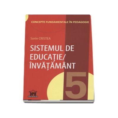 Sistemul de educatie-invatamant (Concepte fundamentale in pedagogie)