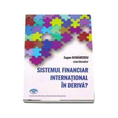 Sistemul financiar international in deriva?