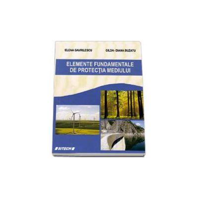 Elemente fundamentale de protectia mediului - Elena Gavrilescu