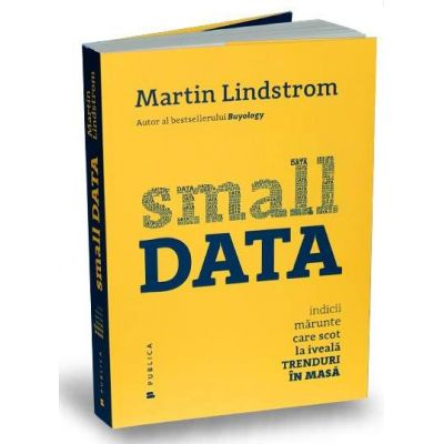 Small Data - Indicii marunte care scot la iveala trenduri in masa