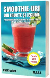 Smoothie-uri din fructe si legume, recomandate in tratarea a peste saptezeci de boli si stari de rau