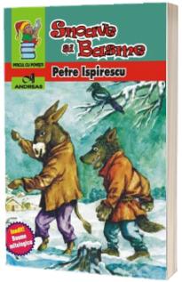 Snoave si Basme - Petre Ispirescu (Seria - piticul cu povesti)