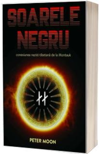 Soarele Negru. Conexiunea nazist-tibetana de la Montauk