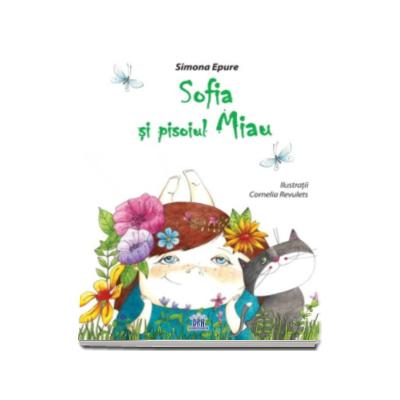 Sofia si Pisoiul Miau - Ilustratii de Cornelia Revulets
