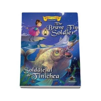 Soldatelul de tinichea - Colectia Povesti bilingve (Engleza-Romana)
