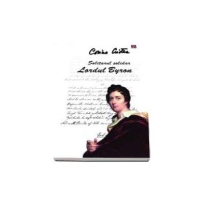 Solitarul solidar. Lordul Byron