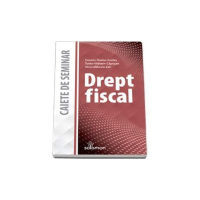 Drept fiscal. Caiet de seminar - Costas Cosmin Flavius