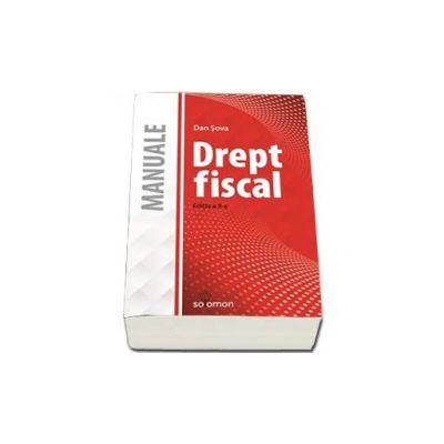 Drept Fiscal. Manual - Editia a II-a - Sova Dan