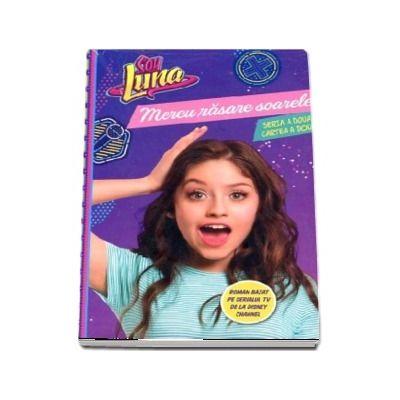 Soy Luna. Mereu rasare soarele (Disney)