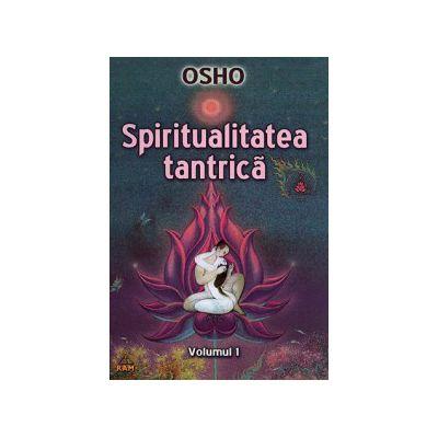 Spiritualitatea tantrica - vol. 1 - zece cuvantari despre