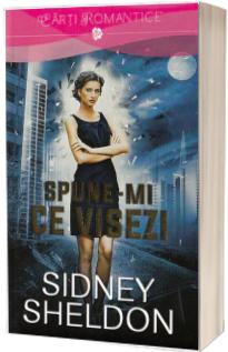 Spune-mi ce visezi - Sidney Sheldon