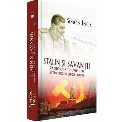 Stalin si savantii, Simon Ings. O istorie a triumfului si tragediei 1905-1953