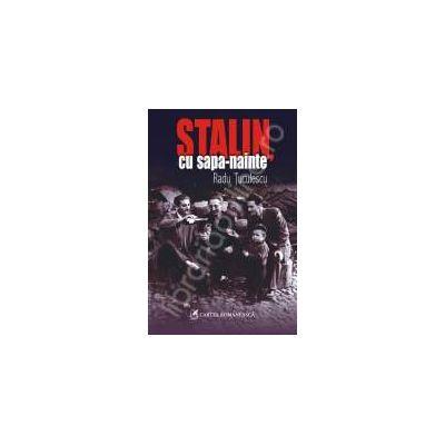 Stalin, cu sapa-nainte