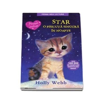 STAR, o pisicuta singura in noapte - Povesti cu pisicute (Editie brosata)