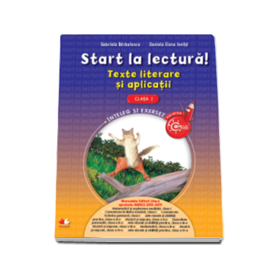 Start la lectura! Texte literare si aplicatii, pentru clasa I - Gabriela Barbulescu