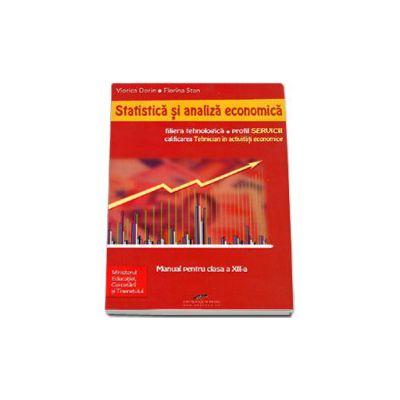 Statistica si analiza economica, manual pentru clasa a XII-a. Filiera tehnologica, profil Servicii, calificarea profesionala tehnician in activitati economicenomice