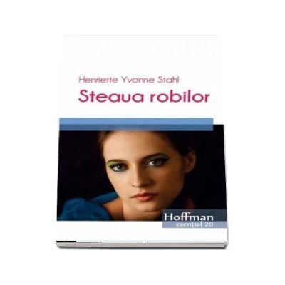 Steaua robilor -  Henriette Yvonne Stahl (Colectia Hoffman esential)