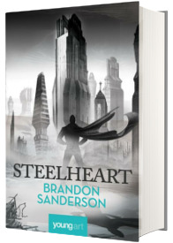 Steelheart - Prima carte din seria Razbunatorilor (Brandon Sanderson)