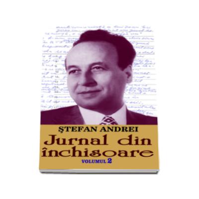 Stefan Andrei - Jurnal din inchisoare, volumul II