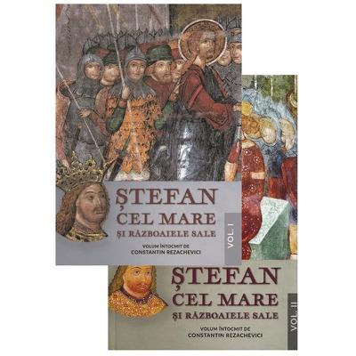Stefan cel Mare si razboaiele sale. Volumele I - II